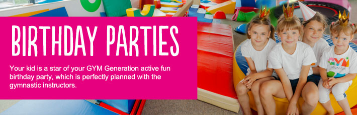 At the GYM Generation every party is a perfectly planned celebration created especially for your child